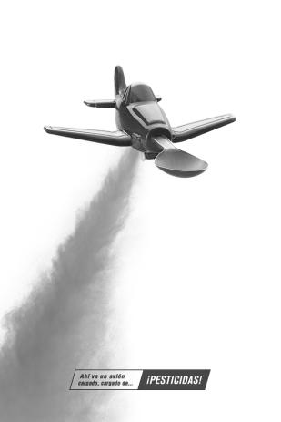 Ahí va un avíón cargado de... pesticidas Seleccionado / Selected Elizabeth Román - México